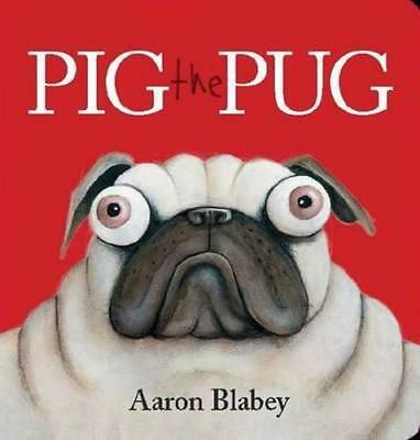 NEW Pig the Pug By Aaron Blabey Board Book Free Shipping