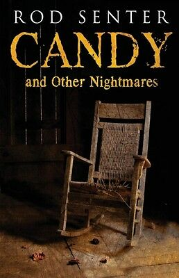 Candy And Other Nightmares (Paperback), SENTER, ROD, 9781780929422