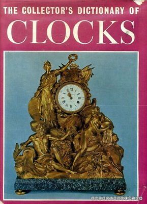 The Collector's Dictionary of Clocks By H. Alan Lloyd 1969 Reprint - Hardback DJ