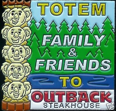 J1773 Outback Steakhouse Totem Family & Friends To