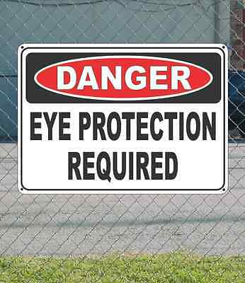 "DANGER Eye Protection Required - OSHA Safety SIGN 10"" x 14"""