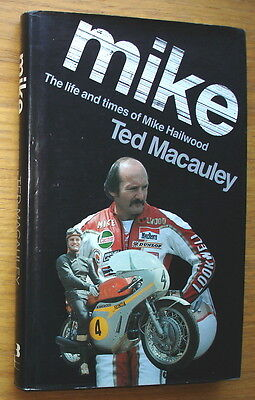 Mike. The Life And Times Of Mike Hailwood. Ted Macauley. Published 1984