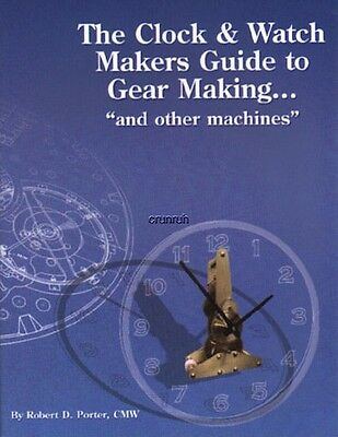The Clock & Watch Makers Guide to Gear Making, New!