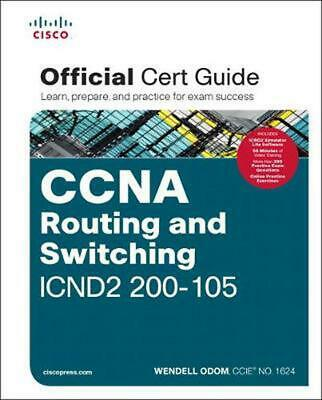 CCNA Routing and Switching ICND2 200-105 Official Cert Guide by Wendell Odom (En