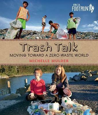 Trash Talk: Moving Toward a Zero-Waste World by Michelle Mulder Hardcover Book (