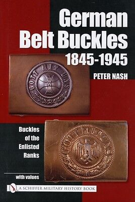 German Belt Buckles 1845-1945: Buckles of the Enlisted Soldiers (. 9780764318702