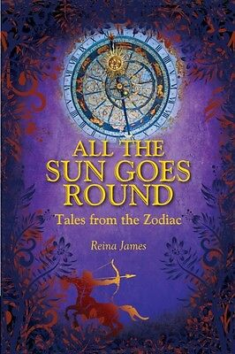 All the Sun Goes Round (Paperback), James, Reina, 9781902405490