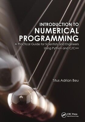 Introduction to Numerical Programming: A Practical Guide for Scientists and Eng.