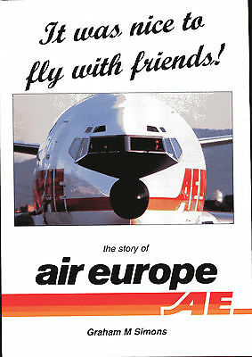 It Was Nice to Fly with Friends: The Story of Air Europe by Simons pub GMS 1999