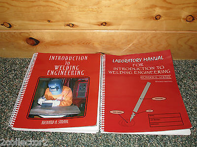 INTRODUCTION TO WELDING ENGINEERING; 2001 Textbook by Strahl; and LAB Manual
