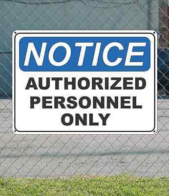 "NOTICE Authorized Personnel Only - OSHA Safety SIGN 10"" x 14"""