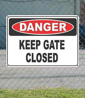 "DANGER Keep Gate Closed - OSHA Safety SIGN 10"" x 14"""