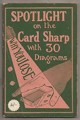 SPOTLIGHT ON THE CARD SHARP Why You Lose by Lawrence Scaife 1933