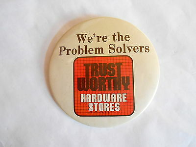 Cool Vintage Trust Worthy Hardware Stores Problem Solvers Advertising Pinback