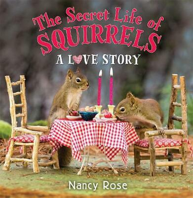 The Secret Life of Squirrels: A Love Story by Nancy Rose (English) Hardcover Boo
