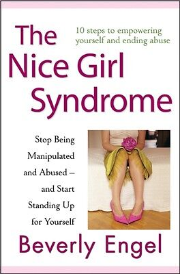 The Nice Girl Syndrome: Stop Being Manipulated and Abused-and Start Standing Up.