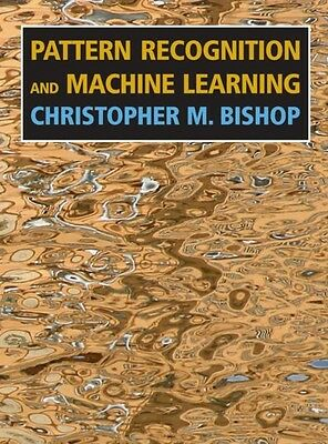 Pattern Recognition and Machine Learning (Information Science and Statistics) (.