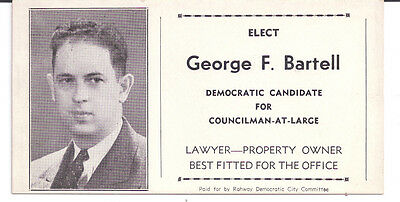 GEORGE F. BARTELL Democratic Candidate Councilman-At-Large Rahway New Jersey