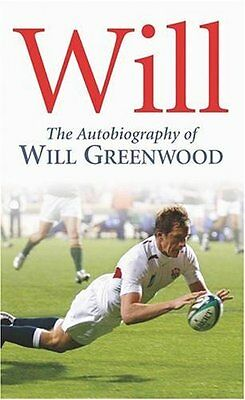 Will - The Autobiography of Will Greenwood - England Rugby Union book
