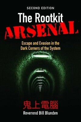 The Rootkit Arsenal: Escape and Evasion in the Dark Corners of the System 2e (P.