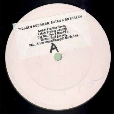 """PEE BEE SQUAD Rugged And Mean Butch And On Screen 12"""" VINYL 2 Track White Label"""