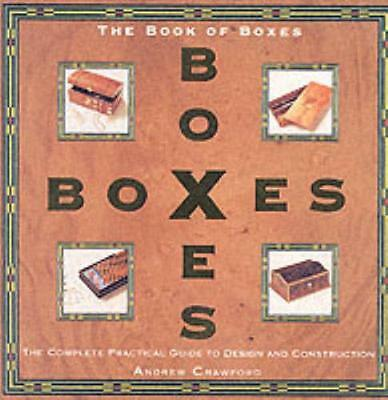 Book of Boxes: Design and Construction: The Complete Practical Guide to Design .