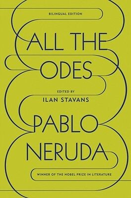 All the Odes (Hardcover), Neruda, Pablo, Stavans, Ilan, 9780374115289