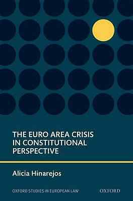 The Euro Area Crisis in Constitutional Perspective (Oxf - Hardcover NEW Alicia H