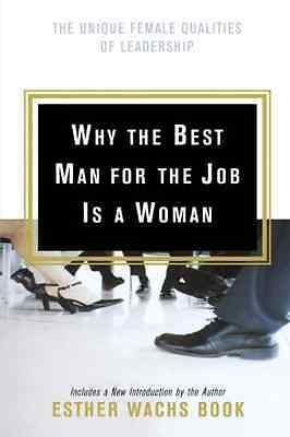 Why the Best Man for the Job Is a Woman: The Unique Fem - Paperback NEW Book, Es