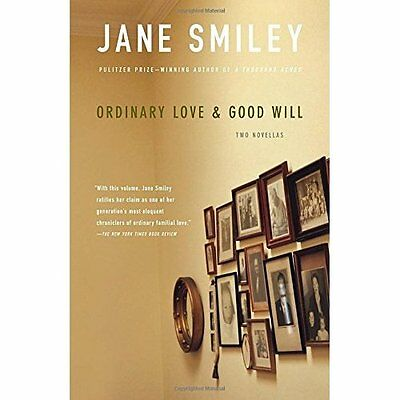 Ordinary Love & Good Will - Smiley, Jane NEW Paperback 9 Oct 2007