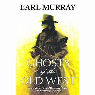Ghosts of the Old West - Paperback NEW Murray, Earl 2008-08-05