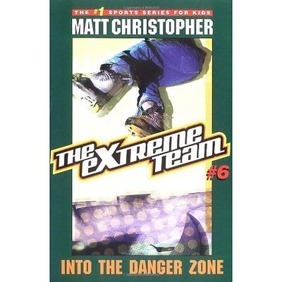The Extreme Team #6: Into the Danger Zone - Paperback NEW Christopher, Ma 2004-1