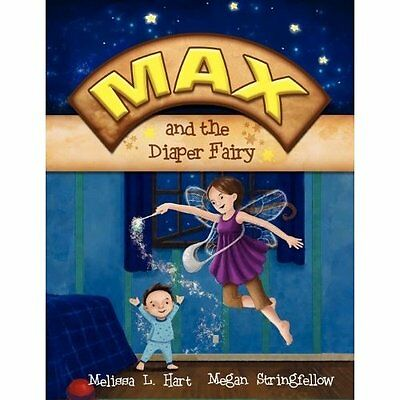 Max and the Diaper Fairy - Paperback NEW Hart, Melissa L 2009-08-16