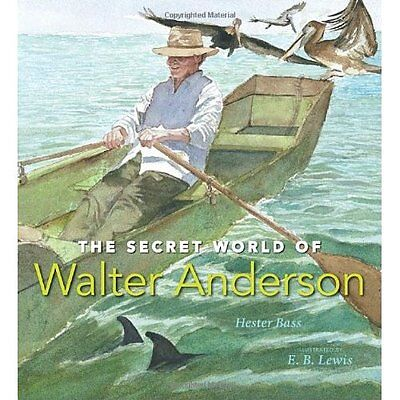 The Secret World of Walter Anderson - Hardcover NEW Bass, Hester 2009-09-08