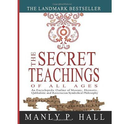 The Secret Teachings of All Ages - Paperback NEW Hall, Manly P. 2011-03-21