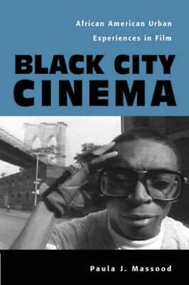 Black City Cinema: African American Urban Experiences in Film (Culture & the Mo.
