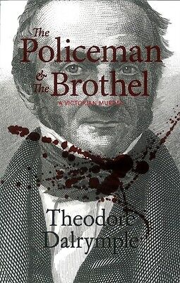 Policeman and the Brothel, The (Paperback), Theodore Dalrymple, T. 9781906308490