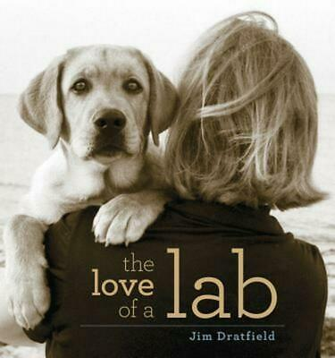 The Love of a Lab by Jim Dratfield Hardcover Book (English)