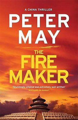 The Firemaker: China Thriller 1 (China Thrillers) Peter May (Paperback, 2016)