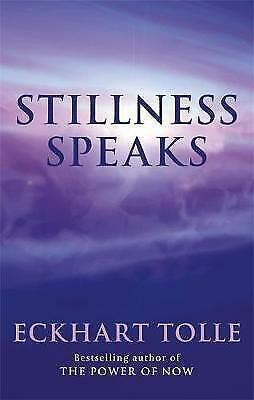 Stillness Speaks: Whispers of Now by Eckhart Tolle (Paperback, 2003)