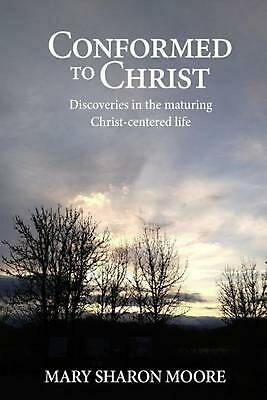 Conformed to Christ by Mary Sharon T. Moore (English) Paperback Book Free Shippi