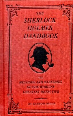 Sherlock Holmes Handbook: Methods and Mysteries of the World's Greatest Detecti.
