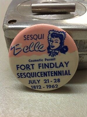 Free Shipping!! 1962 Fort Findlay Ohio Sesquicentennial Sesqui Belle Pinback