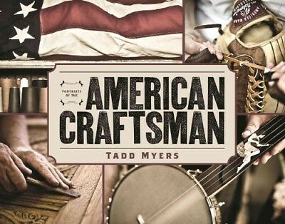 Portraits of the American Craftsman by Tadd Myers Hardcover Book (English)