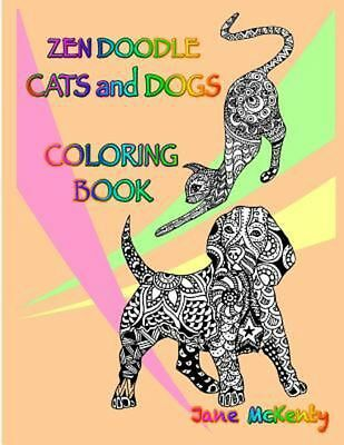 Zen Doodle Cats And Dogs Coloring Book Color Amazing