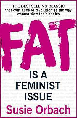 Fat Is A Feminist Issue - Paperback NEW Susie Orbach(Au 2016-02-25