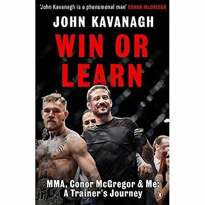 Win or Learn: MMA, Conor McGregor and Me: A Trainer's J - Kavanagh, John NEW Pap