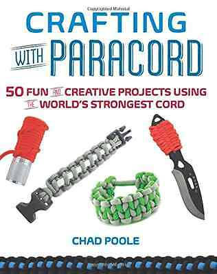 Crafting with Paracord - Paperback NEW Chad Poole(Auth 2014-05-01