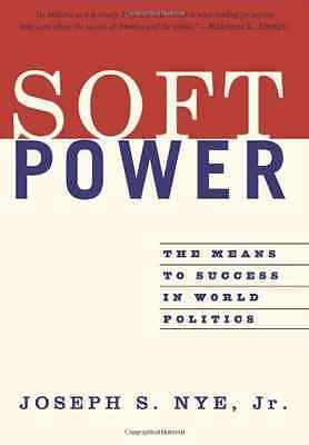 Soft Power: The Means to Success in World Politics - Paperback NEW Nye, Joseph S
