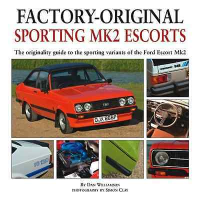 Factory-original Sporting Mk2 Escorts: The Originality  - Hardcover NEW Williams